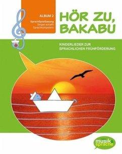 Hör zu, Bakabu - Album 2 (inkl. 2 Audio-CDs) - Auhser, Ferdinand