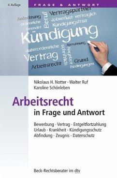 Arbeitsrecht in Frage und Antwort - Notter, Nikolaus H.;Ruf, Walter;Schönleben, Karoline