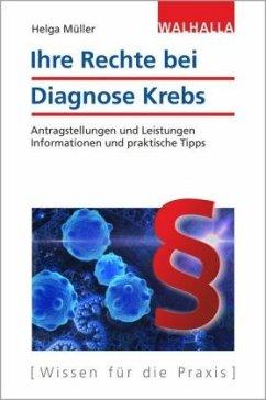 Ihre Rechte bei Diagnose Krebs - Müller, Helga