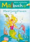 Mein schönstes Malbuch Meerjungfrauen