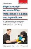 Begutachtungsverfahren NBA - Pflegegrad bei Kindern und Jugendlichen