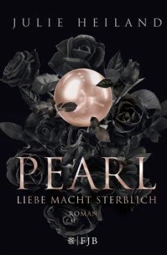 Pearl - Liebe macht sterblich - Heiland, Julie
