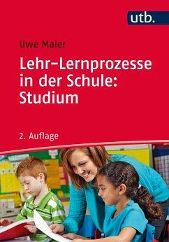 Lehr-Lernprozesse in der Schule: Studium - Maier, Uwe