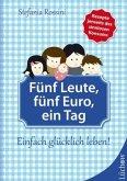 Fünf Leute, fünf Euro, ein Tag (Mängelexemplar)