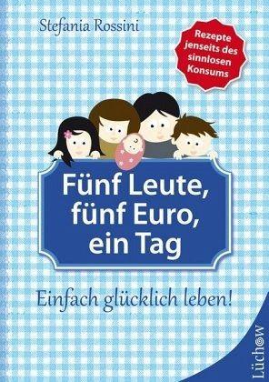 Fünf Leute, fünf Euro, ein Tag (Mängelexemplar) - Rossini, Stefania