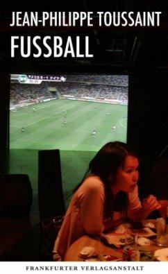 Fußball (Mängelexemplar) - Toussaint, Jean-Philippe