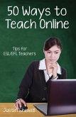 Fifty Ways to Teach Online: Tips for ESL/EFL Teachers (eBook, ePUB)
