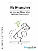 Die Börsenschule - Vorsicht vor Steuerfallen bei Fond-Investments (eBook, ePUB)