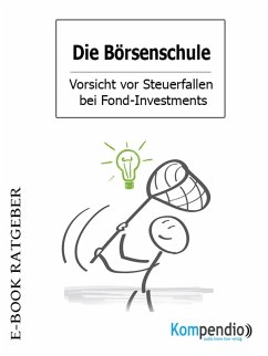 Die Börsenschule - Vorsicht vor Steuerfallen bei Fond-Investments (eBook, ePUB) - White, Adam