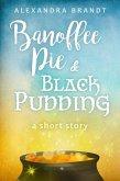 Banoffee Pie and Black Pudding (eBook, ePUB)