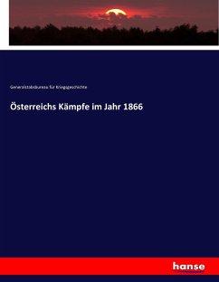 Österreichs Kämpfe im Jahr 1866