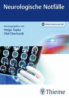 Neurologische Notfälle - Eberhardt, Olaf; Topka, Helge Roland