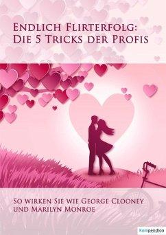 Endlich Flirterfolg (eBook, ePUB) - Dallmann, Alessandro