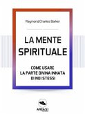 La Mente Spirituale (eBook, ePUB)