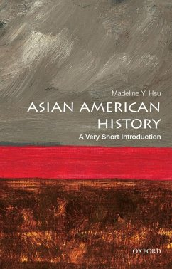 Asian American History: A Very Short Introduction (eBook, ePUB) - Hsu, Madeline Y.