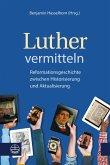 Luther vermitteln (eBook, PDF)