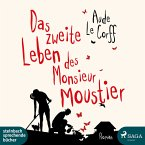 Das zweite Leben des Monsieur Moustier (Ungekürzt) (MP3-Download)