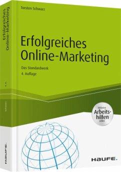 Erfolgreiches Online-Marketing - Schwarz, Torsten