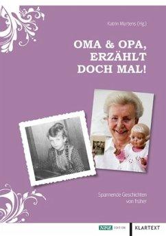 Oma & Opa, erzählt doch mal! - Martens, Katrin