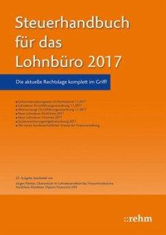 Steuerhandbuch für das Lohnbüro 2017 - Plenker, Jürgen