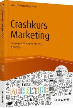 Crashkurs Marketing - inkl. Arbeitshilfen online - Geyer, Helmut; Ephrosi, Luis; Magerhans, Alexander