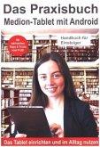 Das Praxisbuch Medion-Tablet mit Android - Handbuch für Einsteiger