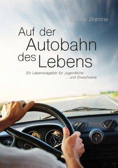Auf der Autobahn des Lebens (eBook, ePUB)