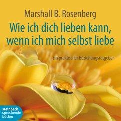 Wie ich dich lieben kann, wenn ich mich selbst liebe (Ungekürzt) (MP3-Download) - Rosenberg, Marshall B.