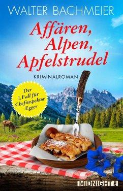 Affären, Alpen, Apfelstrudel / Chefinspektor Egger Bd.1 (eBook, ePUB) - Bachmeier, Walter