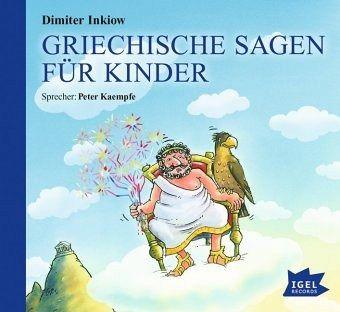 Griechische Sagen Für Kinder, Audio-CD Von Dimiter Inkiow