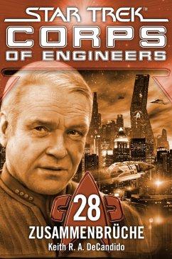 Star Trek - Corps of Engineers 28: Zusammenbrüche (eBook, ePUB) - Decandido, Keith R. A.