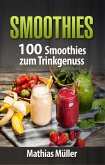 Smoothies - 100 Smoothies zum Trinkgenuss aus dem Thermomix (eBook, ePUB)