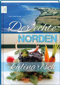 Der echte Norden - kulinarisch - Hansen, Hans-Peter