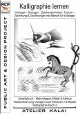 PADP-Script 11: Kalligraphie lernen Vorlagen - Übungen - Zeichentechniken, Tuschezeichnung & Zeichnungen mit Bleistift für Anfänger.
