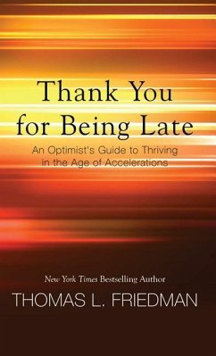 THANK YOU FOR BEING LATE - Friedman, Thomas L.