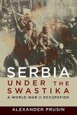 Serbia Under the Swastika: A World War II Occupation