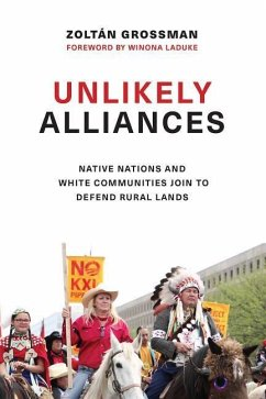 Unlikely Alliances: Native Nations and White Communities Join to Defend Rural Lands - Grossman, Zoltán