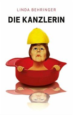 Die Kanzlerin - Behringer, Linda
