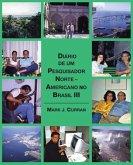 Diário de um Pesquisador Norte - Americano no Brasil III