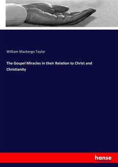 The Gospel Miracles in their Relation to Christ and Christianity