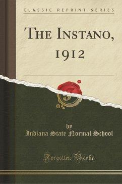 The Instano, 1912 (Classic Reprint)