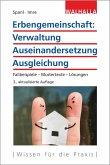 Erbengemeinschaft: Verwaltung - Auseinandersetzung - Ausgleichung (eBook, PDF)