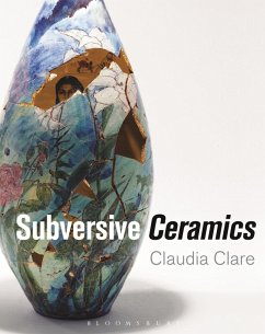 Subversive Ceramics (eBook, ePUB) - Clare, Claudia