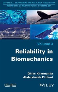 Reliability in Biomechanics (eBook, ePUB) - Kharmanda, Ghias; El Hami, Abdelkhalak