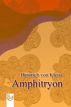 Amphitryon (eBook, ePUB) - Kleist, Heinrich von