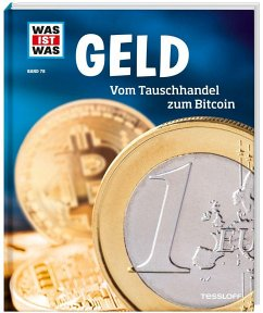 Geld. Vom Tauschhandel zum Bitcoin / Was ist wa...