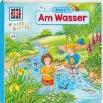 Am Wasser / Was ist was Kindergarten Bd.5