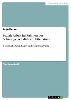 Soziale Arbeit im Rahmen der Schwangerschaftskonfliktberatung (eBook, ePUB)