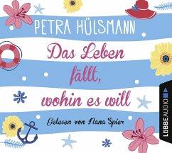 Das Leben fällt, wohin es will, 6 Audio-CDs - Hülsmann, Petra