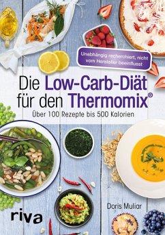 Die Low-Carb-Diät für den Thermomix® (eBook, ePUB) - Muliar, Doris